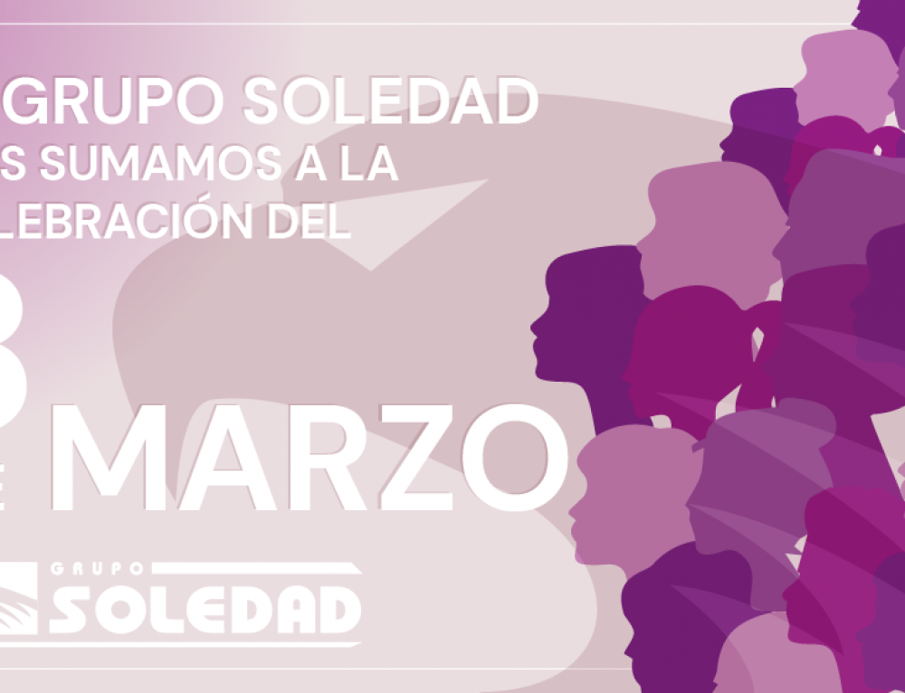 Grupo Soledad se suma a la celebración del 8 de marzo